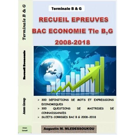 RECUEIL D'ÉPREUVES D'ÉCONOMIE BAC B & G