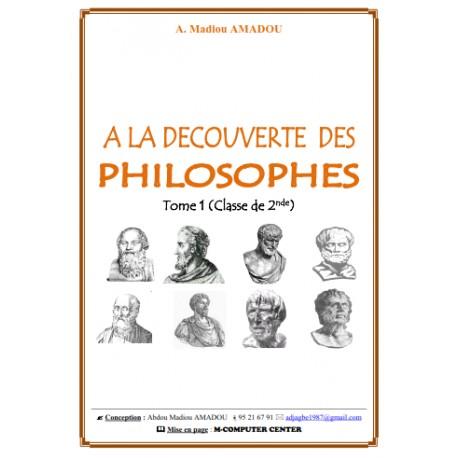 A LA DÉCOUVERTE DES PHILOSOPHES - TOME 1 (CLASSES DE 2nde
