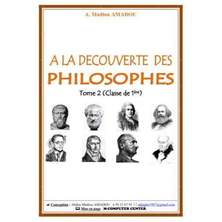 A LA DÉCOUVERTE DES PHILOSOPHES - TOME 2 (CLASSES DE 1ère)