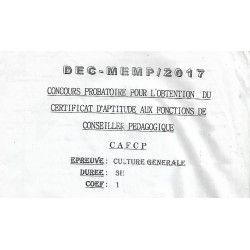 CONCOURS PROBATOIRE DU CERTIFICAT D'APTITUDE AUX FONCTIONS DE CONSEILLER PEDAGOGIQUE (CAFCP) CULTURE GENERALE 2017
