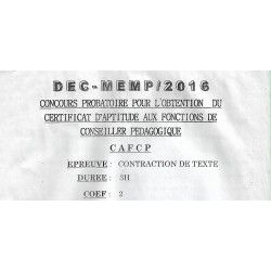 SUJET CORRIGE CONCOURS PROBATOIRE DU CERTIFICAT D'APTITUDE AUX FONCTIONS DE CONSEILLER PEDAGOGIQUE CONTRACTION DE TEXTE 2016
