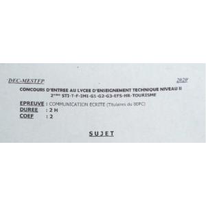CONCOURS D'ENTRÉE AU LYCÉE D'ENSEIGNEMENT TECHNIQUE NIVEAU 2 COMMUNICATION ÉCRITE 2020